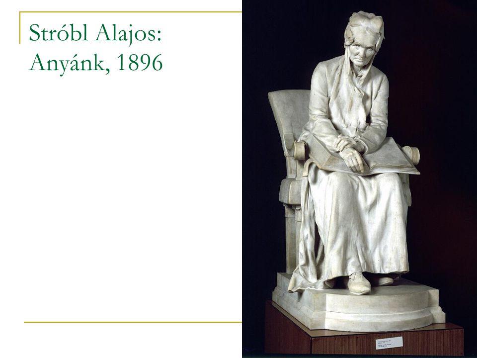 Stróbl Alajos: Anyánk, 1896