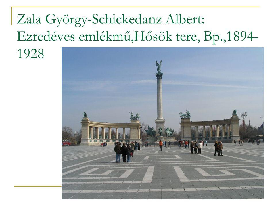 Zala György-Schickedanz Albert: Ezredéves emlékmű,Hősök tere, Bp