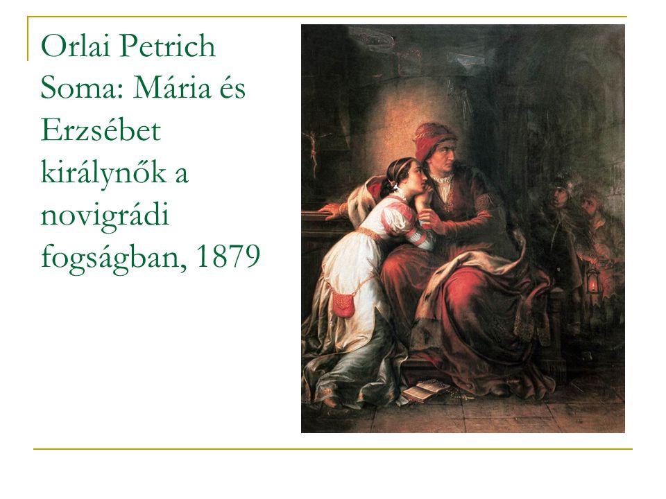 Orlai Petrich Soma: Mária és Erzsébet királynők a novigrádi fogságban, 1879