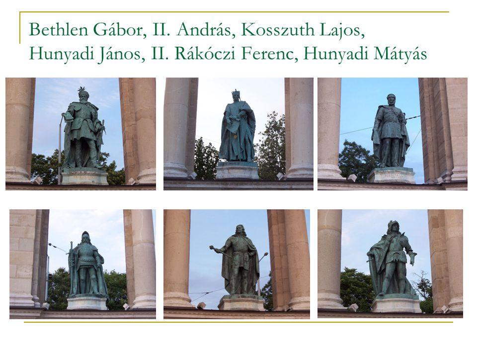 Bethlen Gábor, II. András, Kosszuth Lajos, Hunyadi János, II