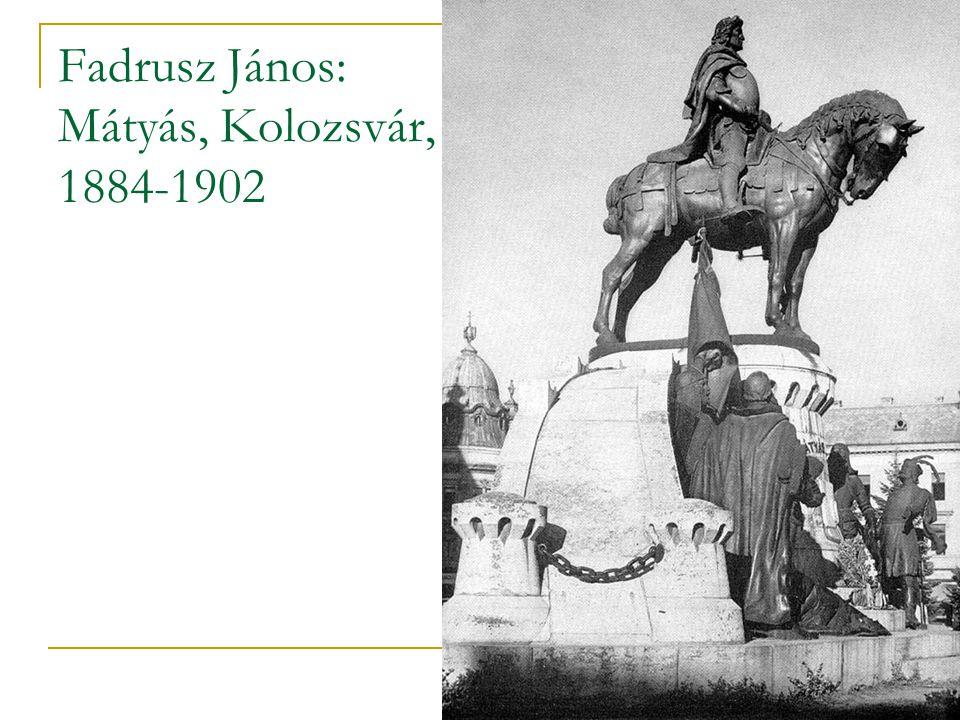 Fadrusz János: Mátyás, Kolozsvár, 1884-1902