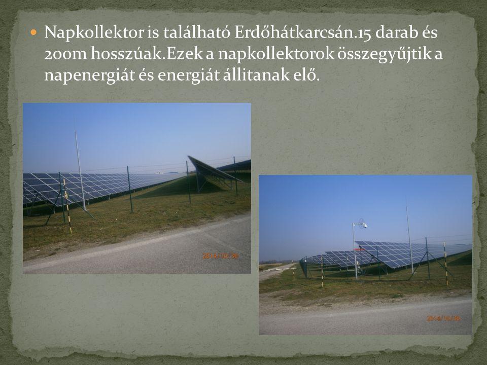 Napkollektor is található Erdőhátkarcsán. 15 darab és 200m hosszúak
