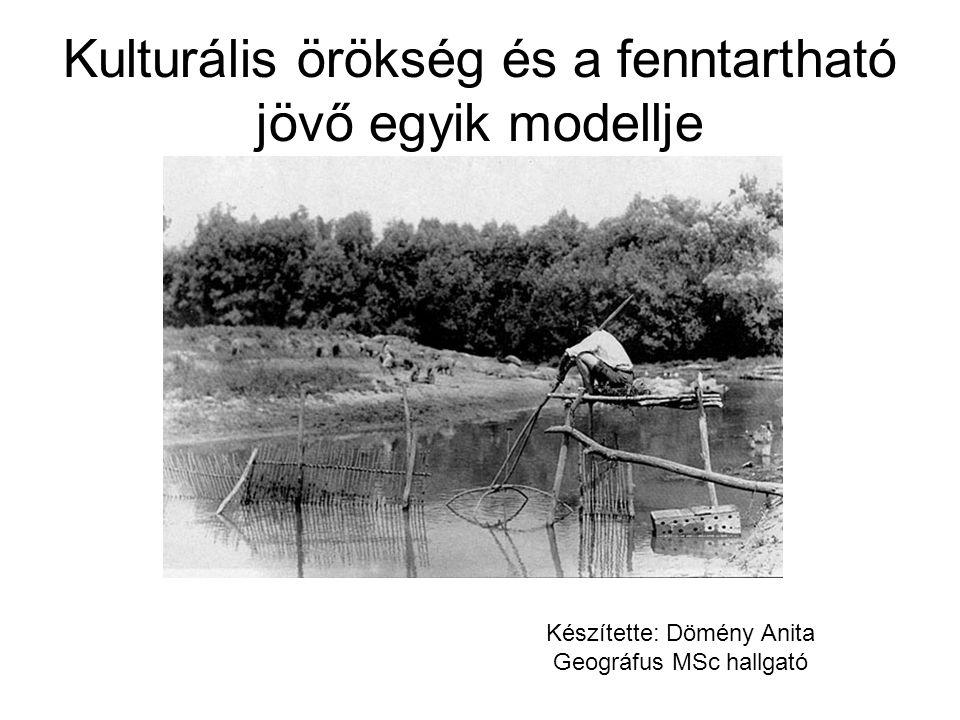 Kulturális örökség és a fenntartható jövő egyik modellje