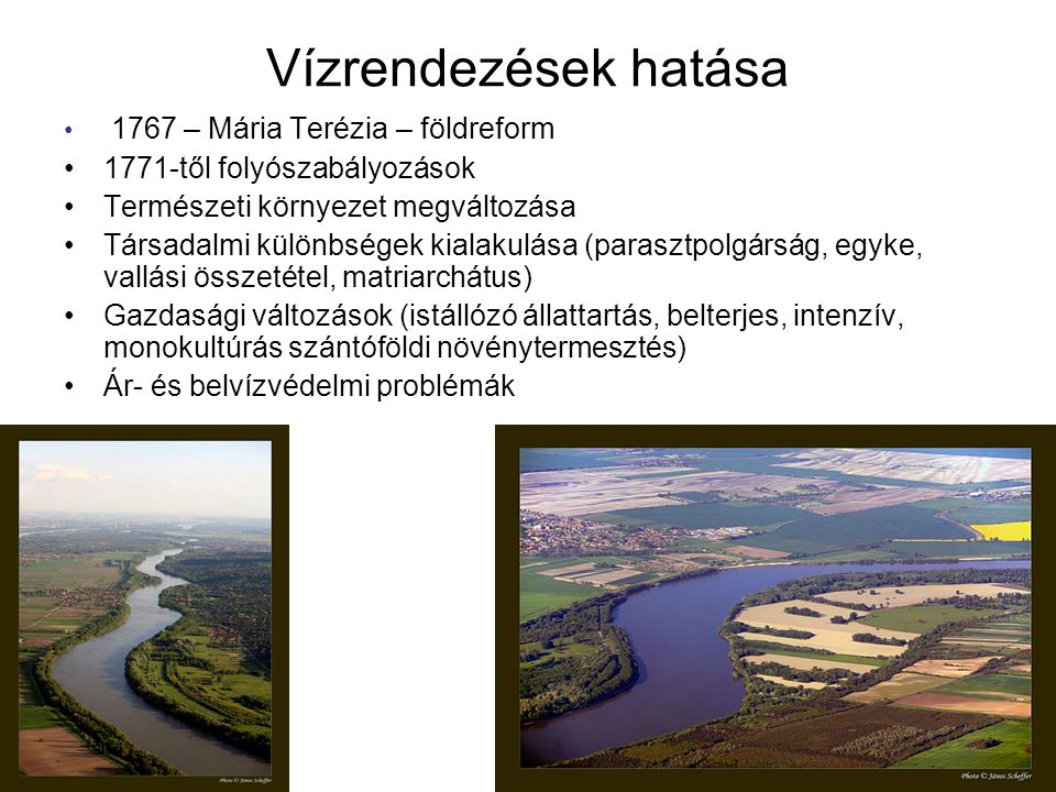 Vízrendezések hatása 1771-től folyószabályozások
