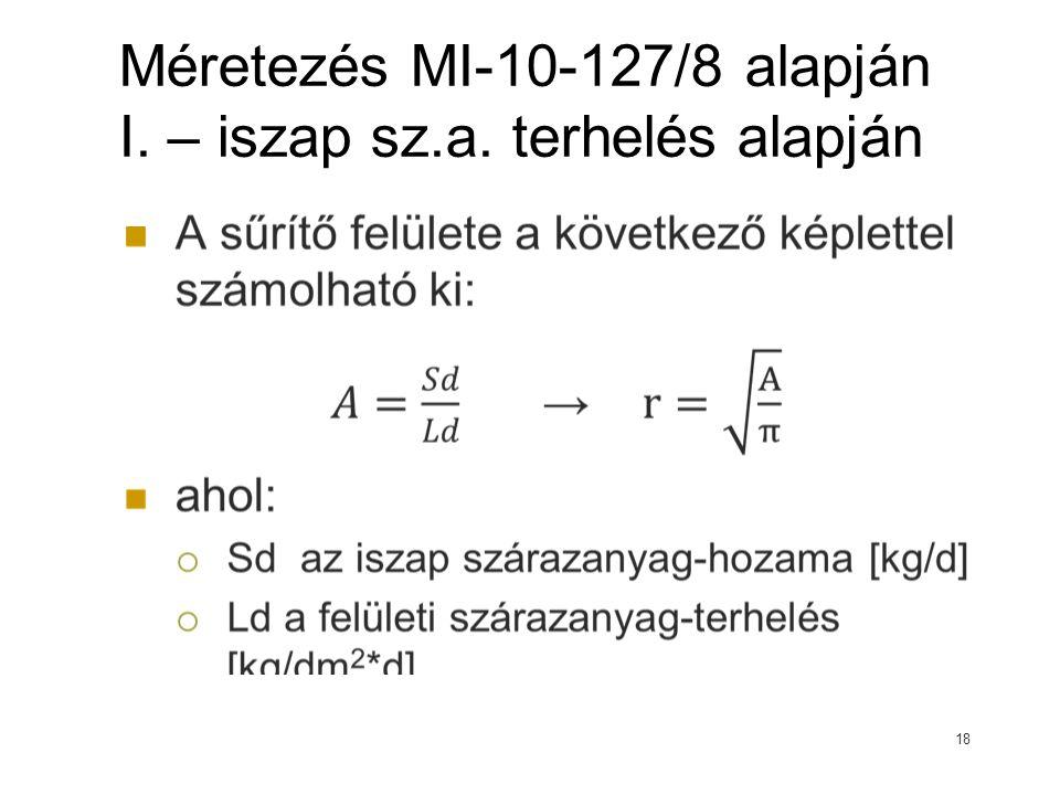 Méretezés MI-10-127/8 alapján I. – iszap sz.a. terhelés alapján