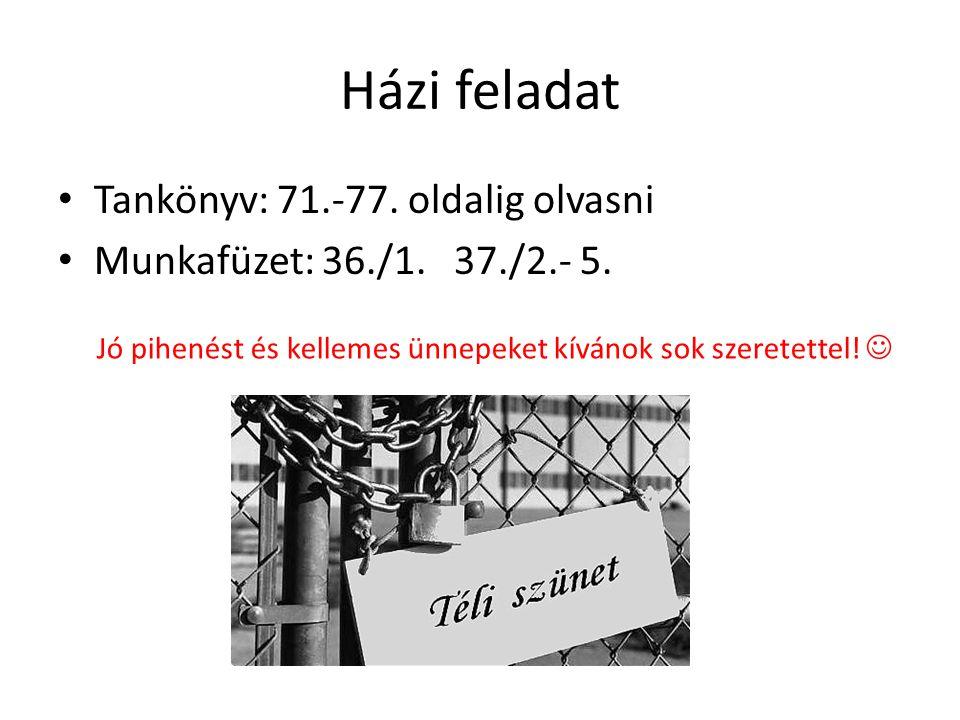 Házi feladat Tankönyv: 71.-77. oldalig olvasni