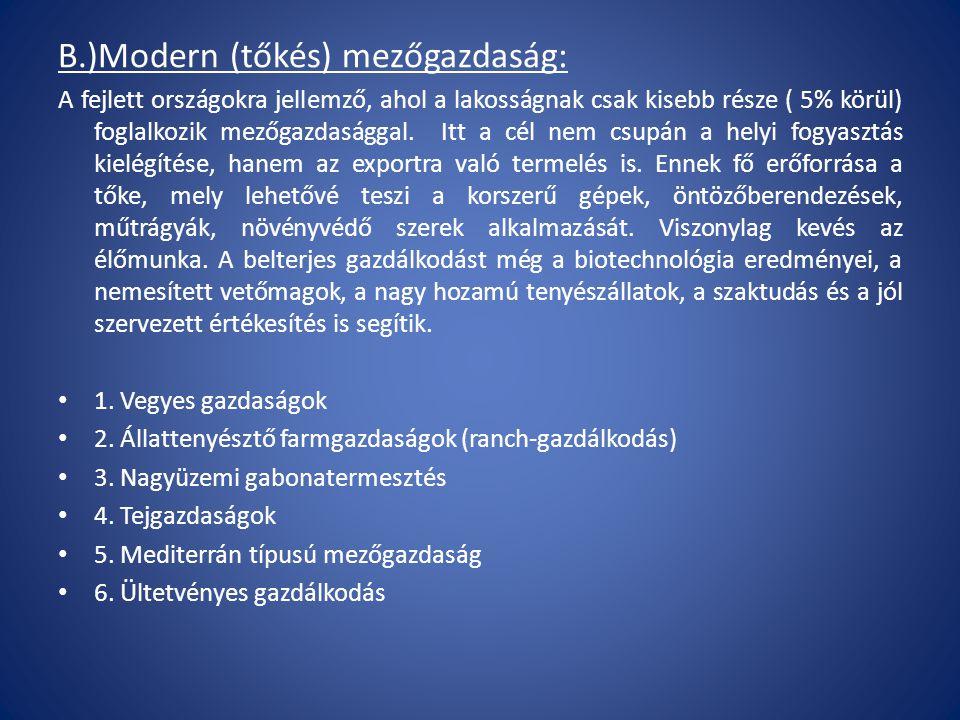 B.)Modern (tőkés) mezőgazdaság: