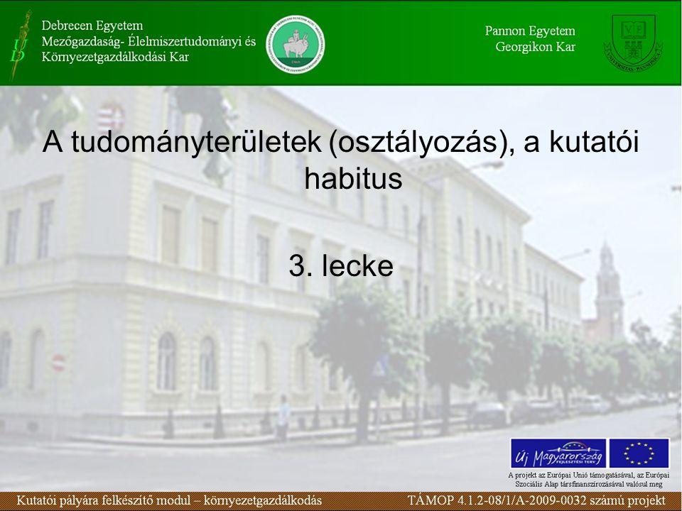 A tudományterületek (osztályozás), a kutatói habitus 3. lecke