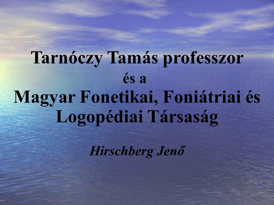 Tarnóczy Tamás professzor és a Magyar Fonetikai, Foniátriai és Logopédiai Társaság