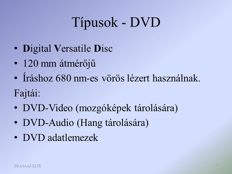 Típusok - DVD Digital Versatile Disc 120 mm átmérőjű