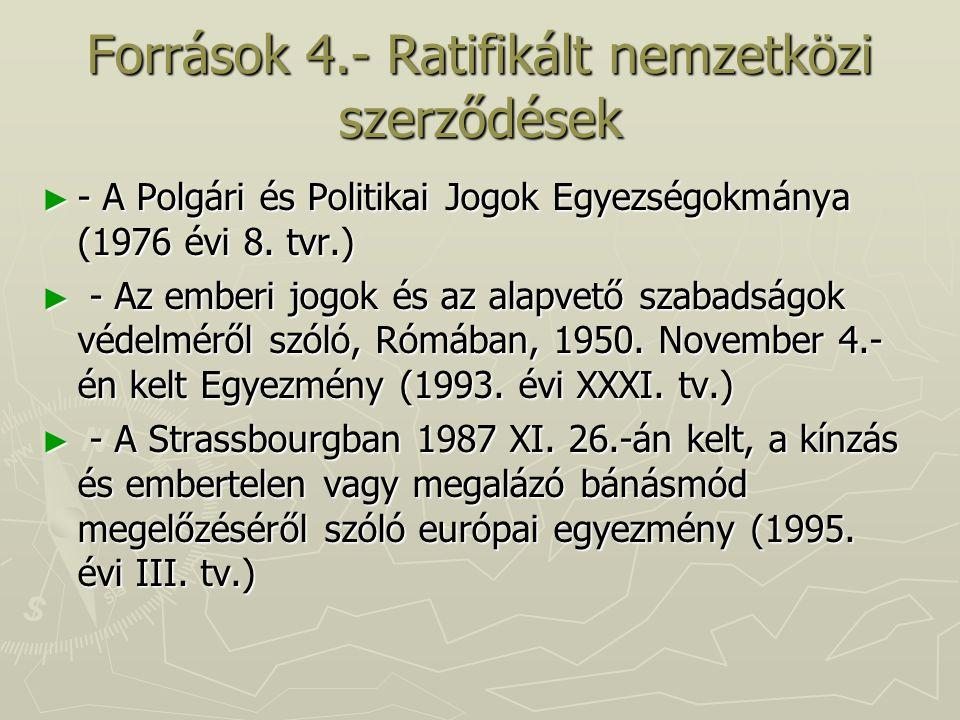 Források 4.- Ratifikált nemzetközi szerződések