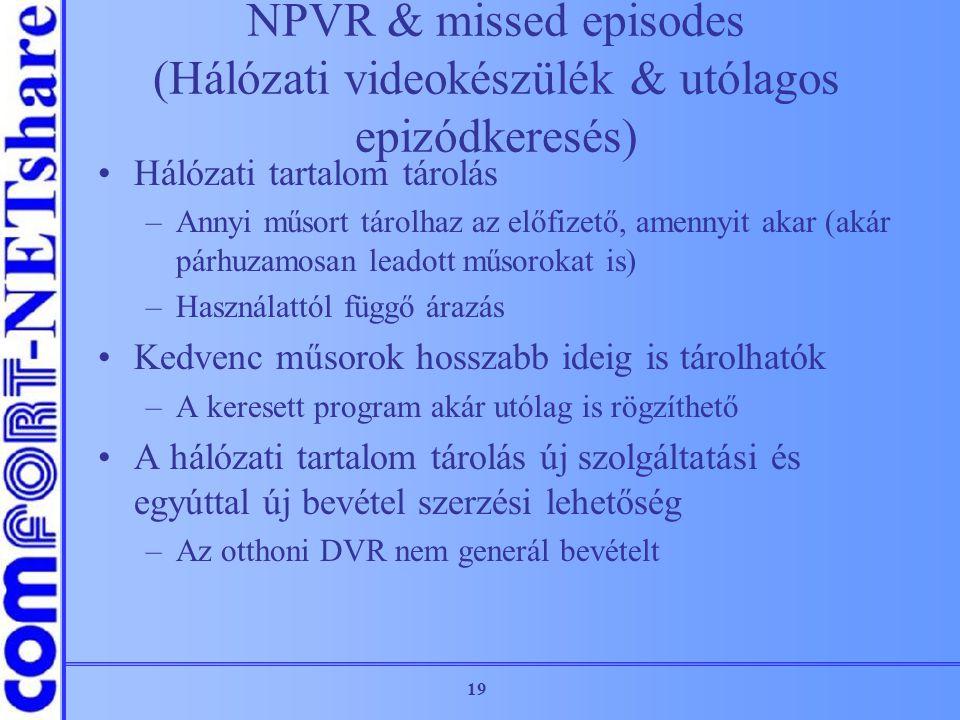 NPVR & missed episodes (Hálózati videokészülék & utólagos epizódkeresés)