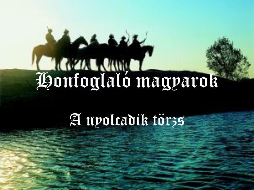 Honfoglaló magyarok A nyolcadik törzs