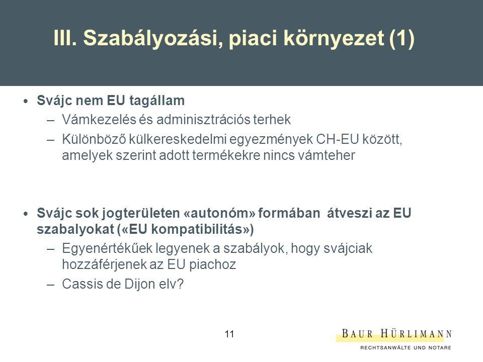 III. Szabályozási, piaci környezet (1)