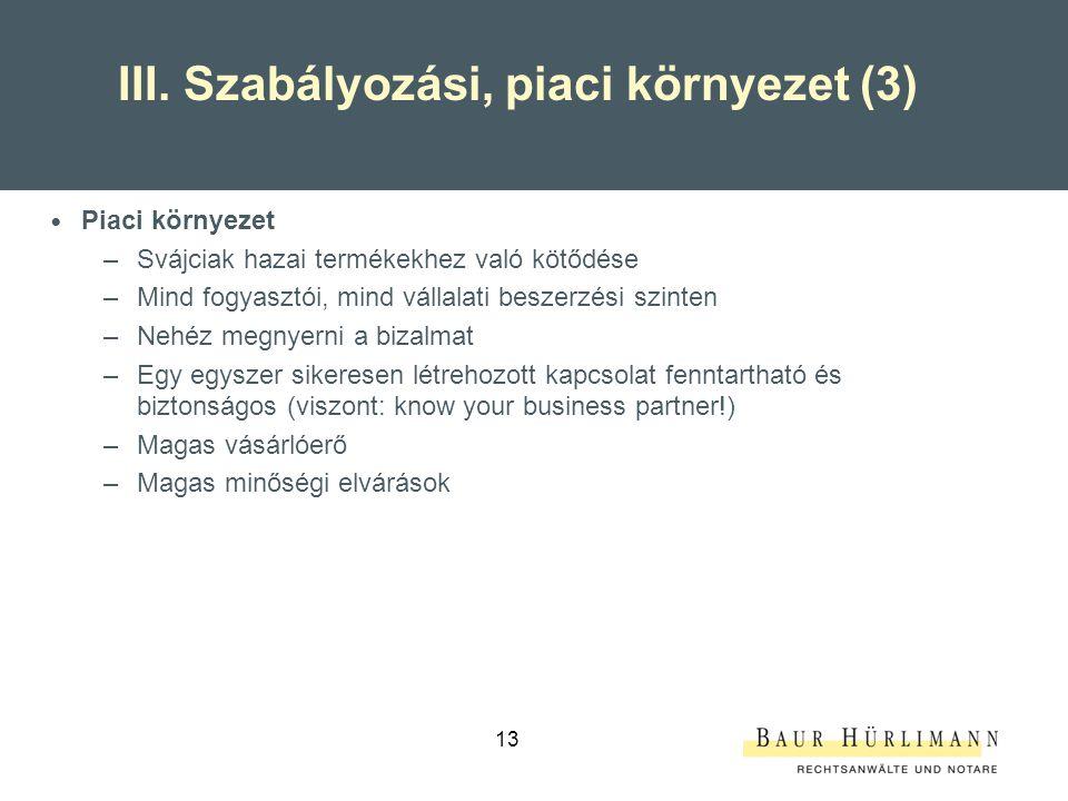 III. Szabályozási, piaci környezet (3)