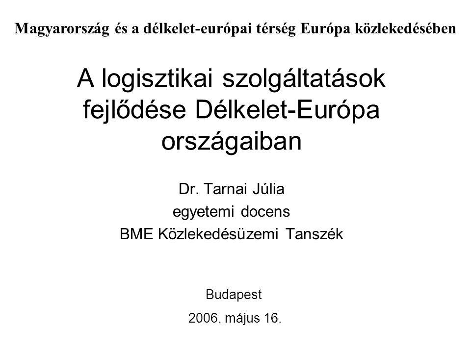 A logisztikai szolgáltatások fejlődése Délkelet-Európa országaiban
