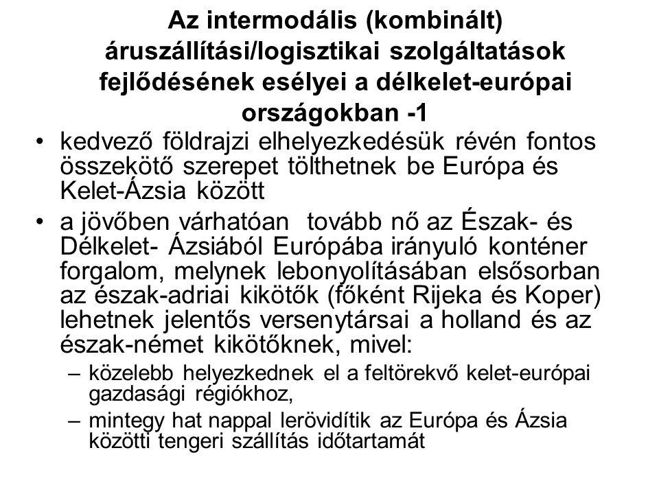 Az intermodális (kombinált) áruszállítási/logisztikai szolgáltatások fejlődésének esélyei a délkelet-európai országokban -1