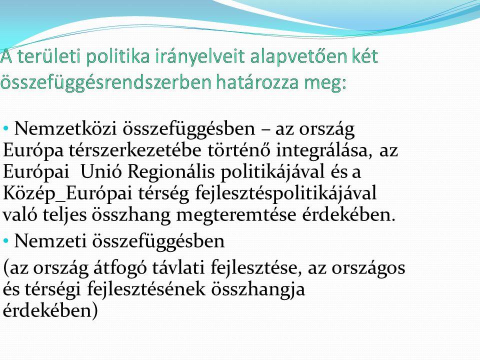 A területi politika irányelveit alapvetően két összefüggésrendszerben határozza meg:
