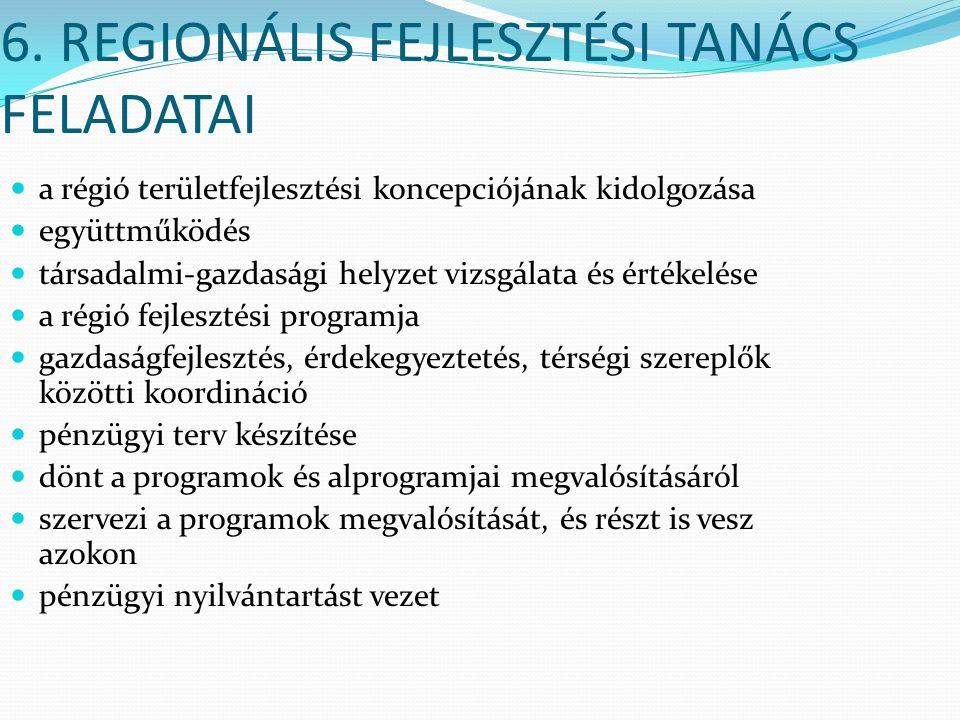 6. REGIONÁLIS FEJLESZTÉSI TANÁCS FELADATAI