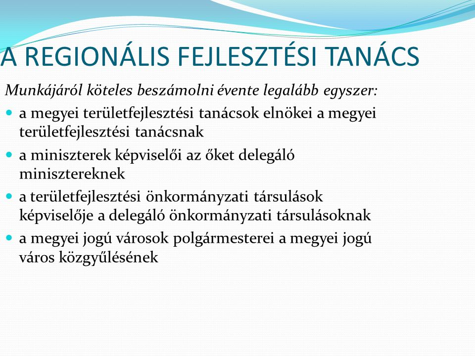 A REGIONÁLIS FEJLESZTÉSI TANÁCS