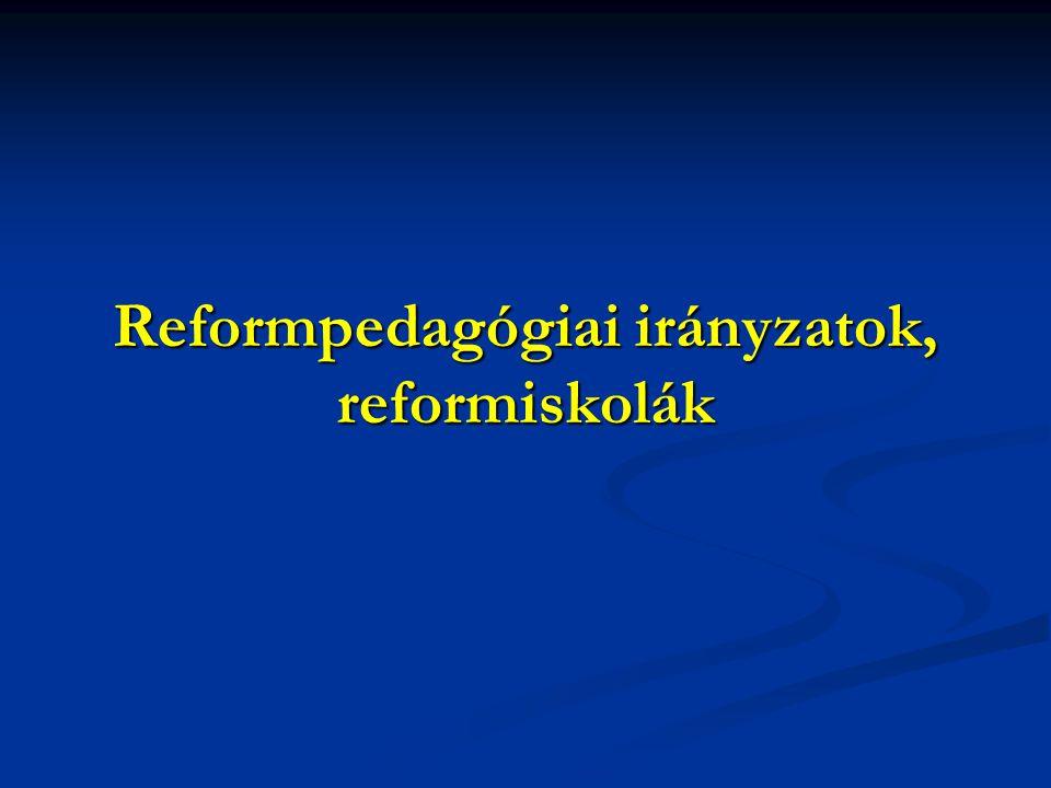Reformpedagógiai irányzatok, reformiskolák