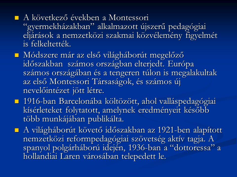 A következő években a Montessori gyermekházakban alkalmazott újszerű pedagógiai eljárások a nemzetközi szakmai közvélemény figyelmét is felkeltették.