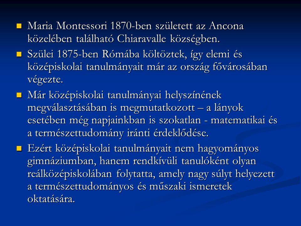 Maria Montessori 1870-ben született az Ancona közelében található Chiaravalle községben.