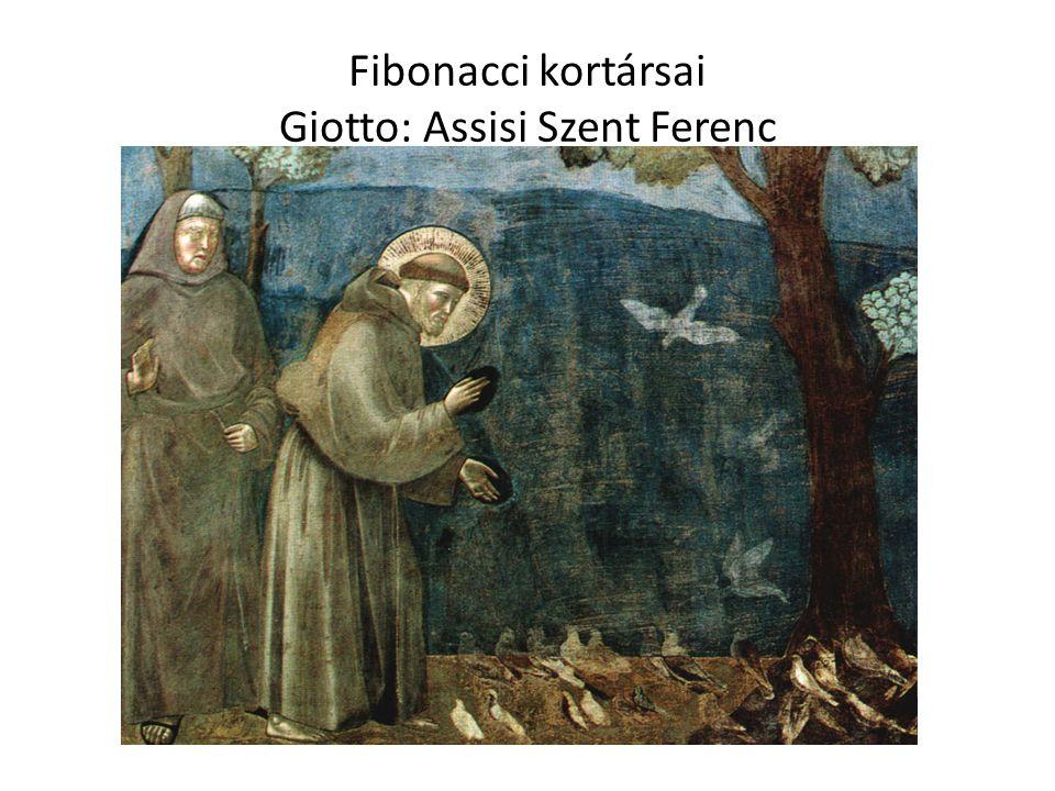 Fibonacci kortársai Giotto: Assisi Szent Ferenc