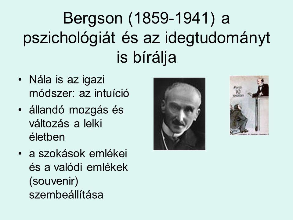 Bergson (1859-1941) a pszichológiát és az idegtudományt is bírálja