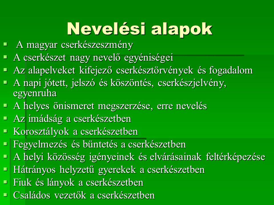 Nevelési alapok A magyar cserkészeszmény