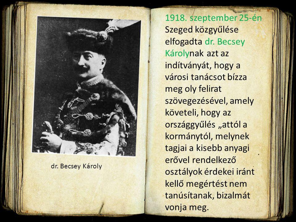 1918. szeptember 25-én Szeged közgyűlése elfogadta dr