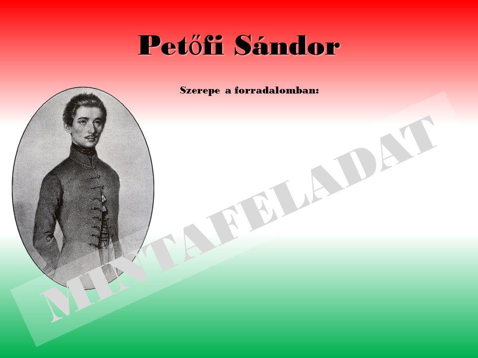 Petőfi Sándor Szerepe a forradalomban: MINTAFELADAT