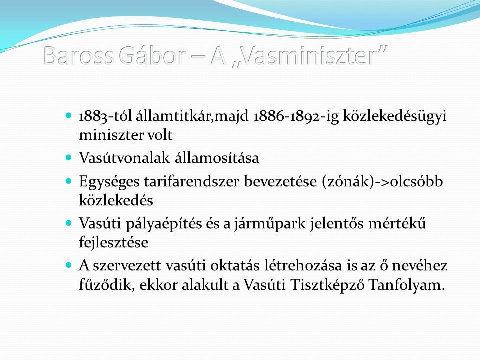 "Baross Gábor – A ""Vasminiszter"