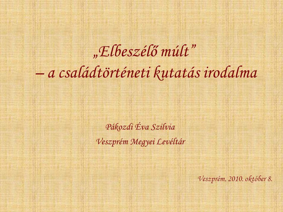 """""""Elbeszélő múlt – a családtörténeti kutatás irodalma"""