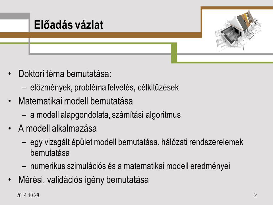 Előadás vázlat Doktori téma bemutatása: Matematikai modell bemutatása