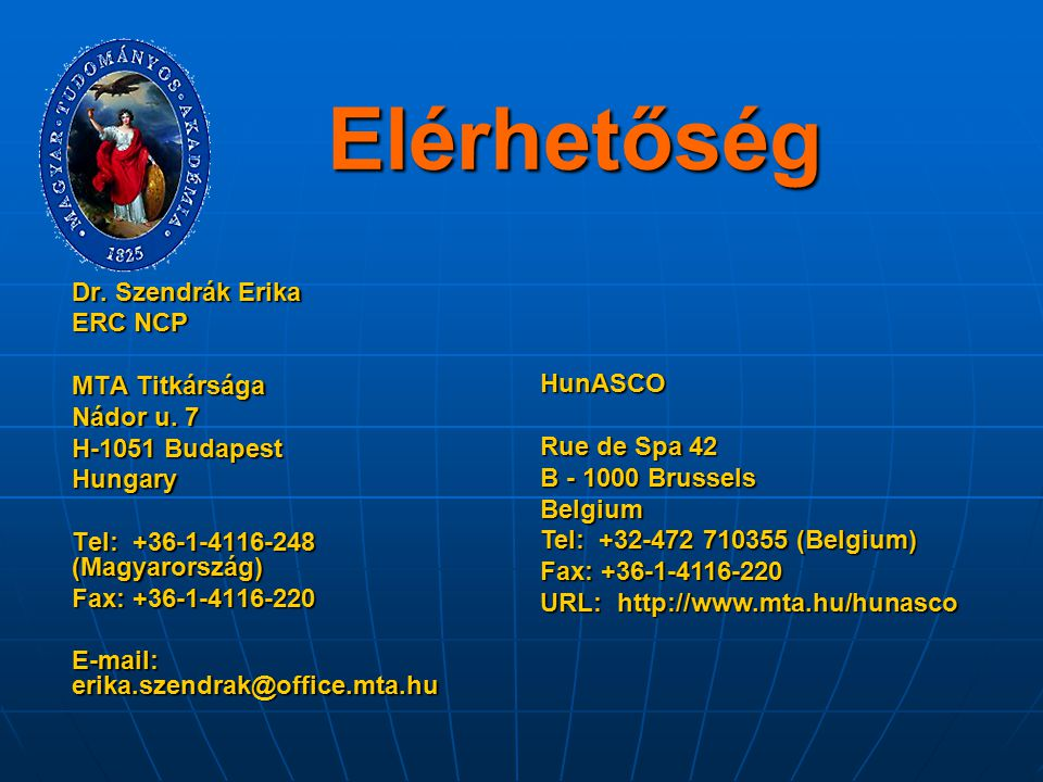 Elérhetőség Dr. Szendrák Erika ERC NCP MTA Titkársága Nádor u. 7