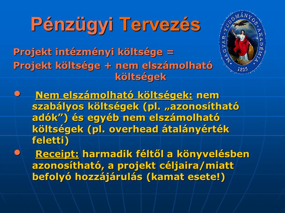 Pénzügyi Tervezés Projekt intézményi költsége =