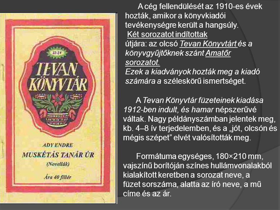 A cég fellendülését az 1910-es évek hozták, amikor a könyvkiadói