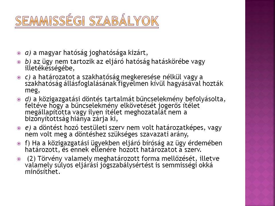 semmisségi szabályok a) a magyar hatóság joghatósága kizárt,