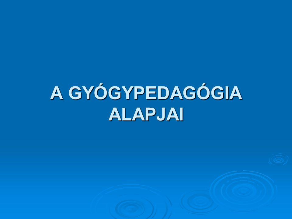 A GYÓGYPEDAGÓGIA ALAPJAI