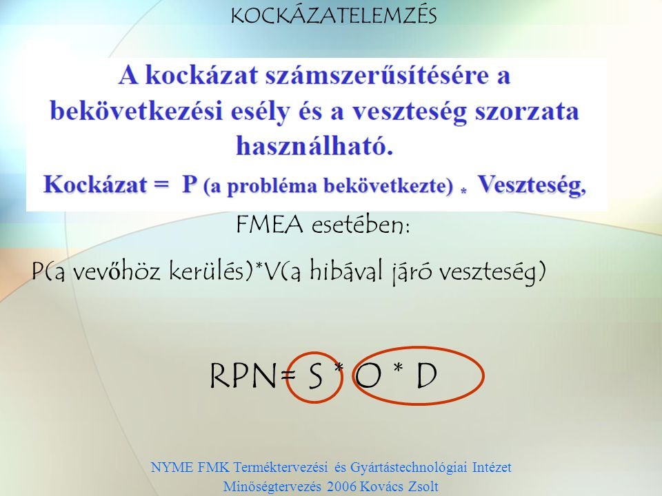 RPN= S * O * D FMEA esetében: