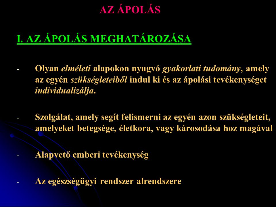 AZ ÁPOLÁS I. AZ ÁPOLÁS MEGHATÁROZÁSA