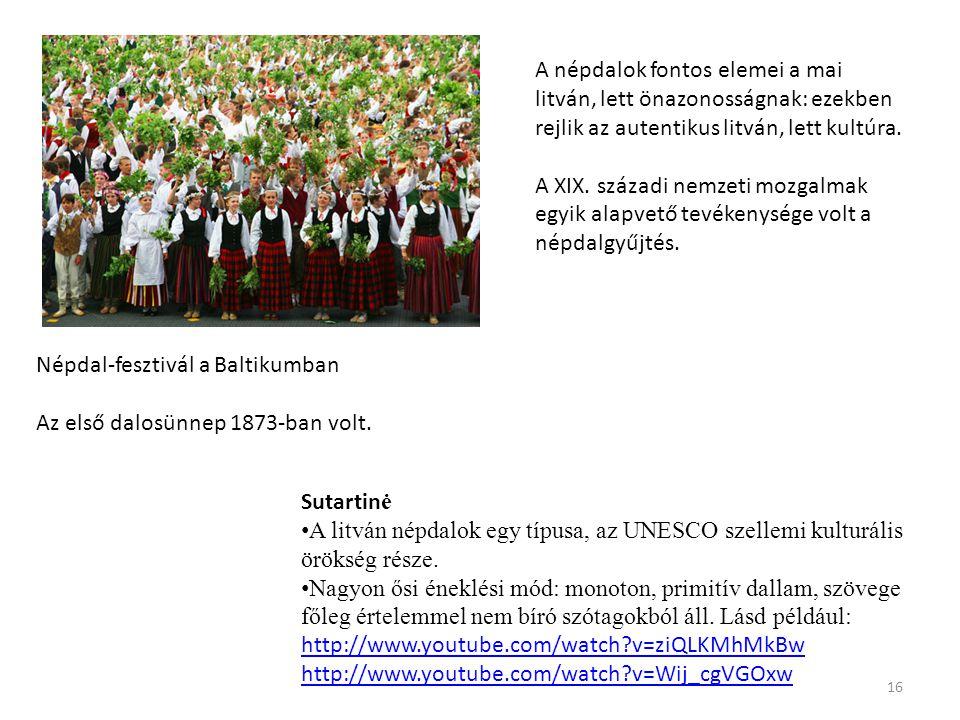 A népdalok fontos elemei a mai litván, lett önazonosságnak: ezekben rejlik az autentikus litván, lett kultúra.