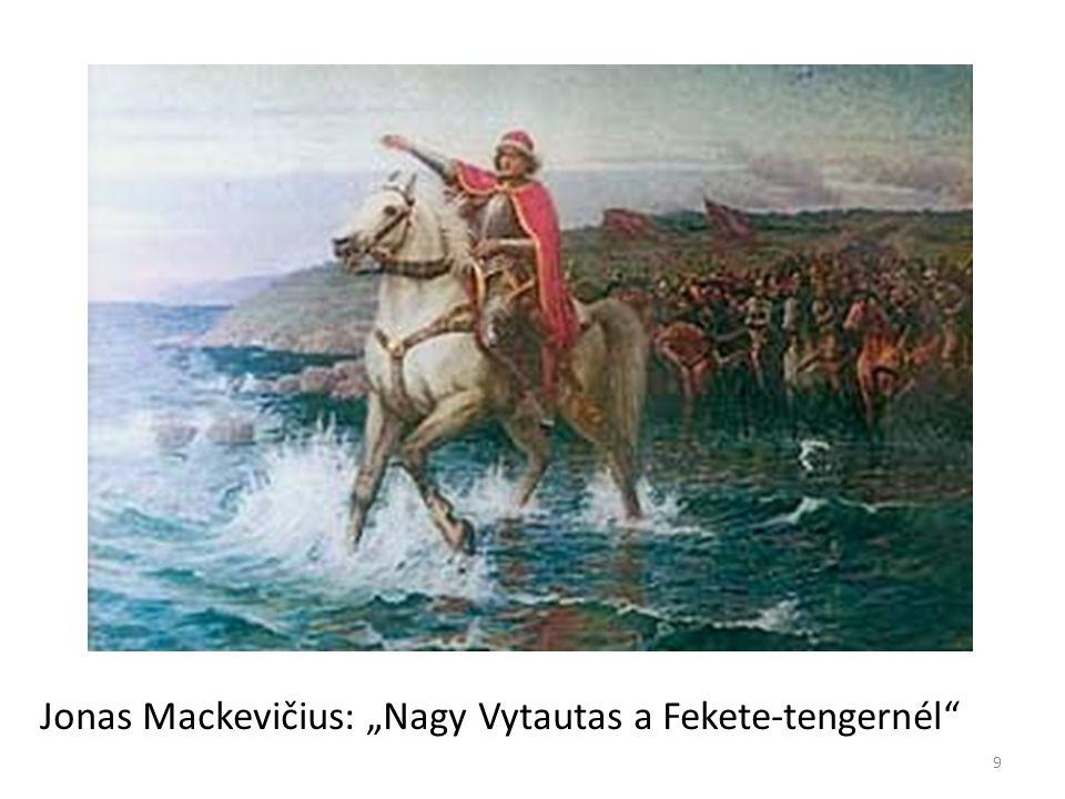 """Jonas Mackevičius: """"Nagy Vytautas a Fekete-tengernél"""