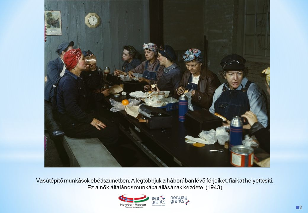 Ez a nők általános munkába állásának kezdete. (1943)