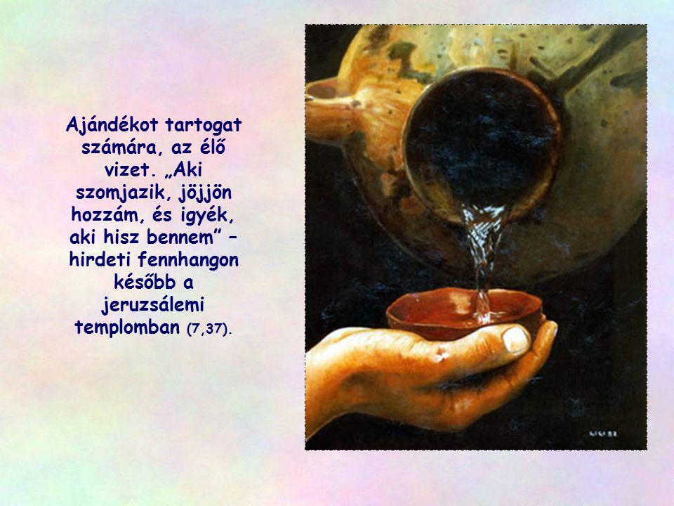 Ajándékot tartogat számára, az élő vizet