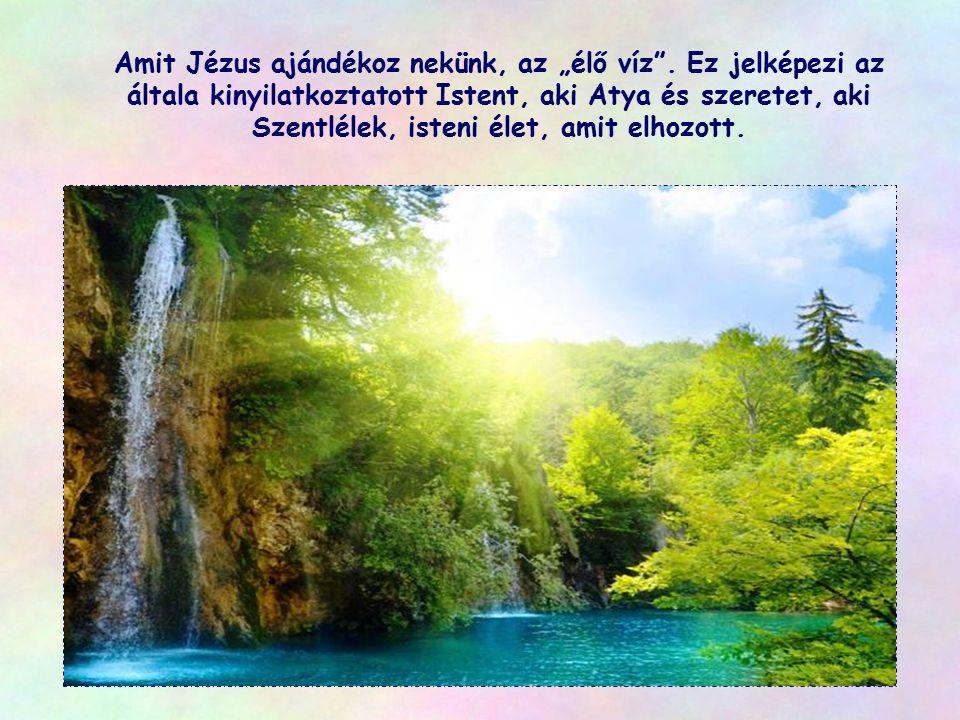 """Amit Jézus ajándékoz nekünk, az """"élő víz"""