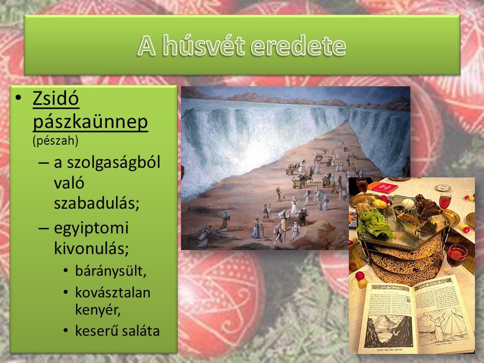 A húsvét eredete Zsidó pászkaünnep (pészah)