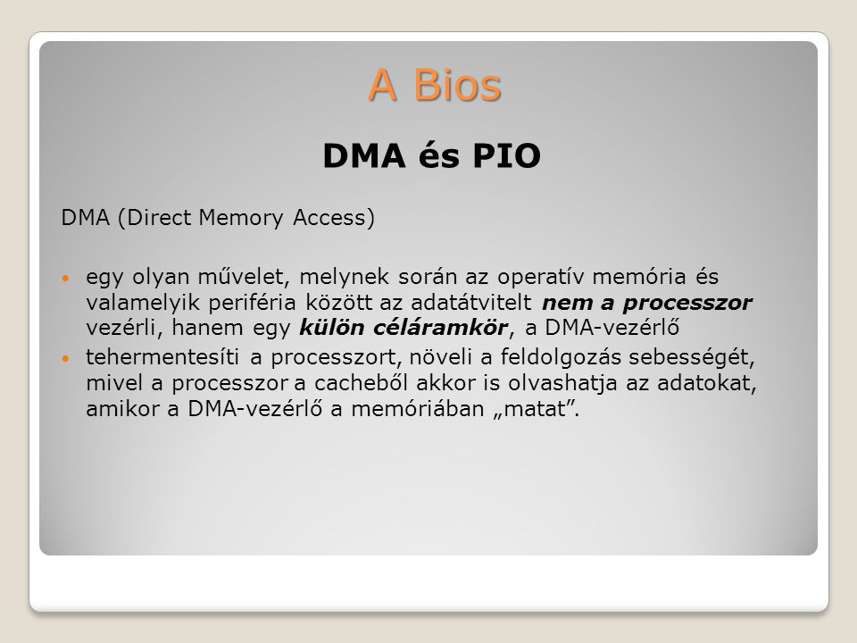 A Bios DMA és PIO DMA (Direct Memory Access)