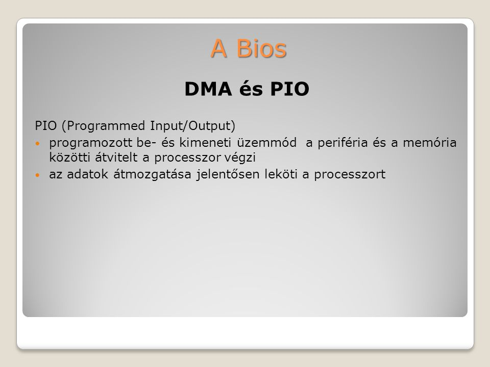 A Bios DMA és PIO PIO (Programmed Input/Output)
